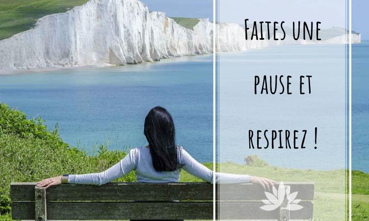 Faites une pause et respirez … !