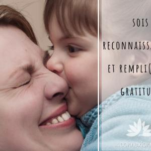 3- Sois reconnaissant(e) et rempli(e) de gratitude