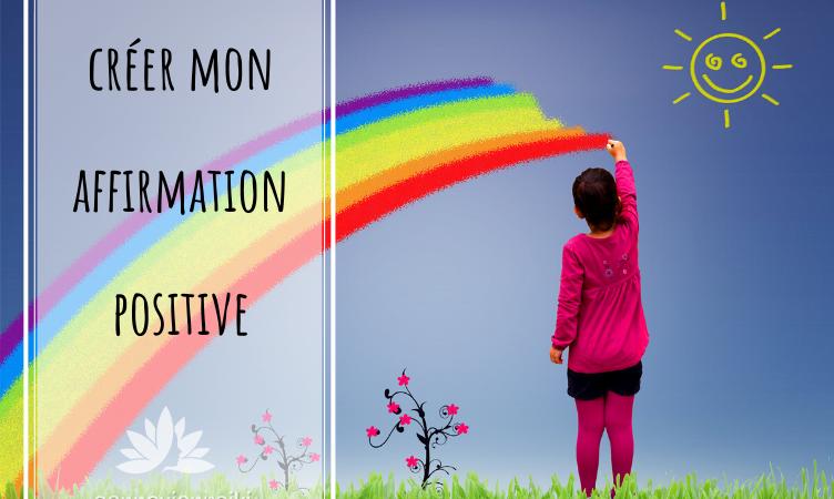 Créer mon affirmation positive