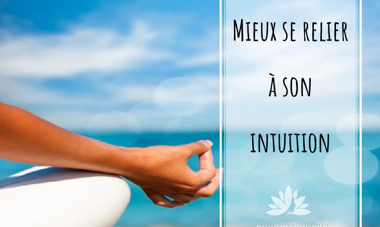 5 clés pour mieux se relier à son intuition